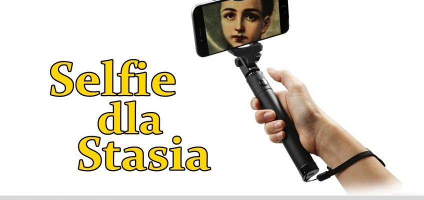 Selfie dla Stasia